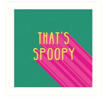 That's Spoopy Art Print