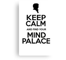 KEEP CALM MIND PALACE Canvas Print