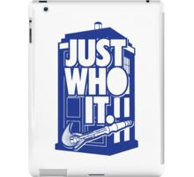 Just Who It iPad Case/Skin