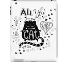 All you need is love and cat iPad Case/Skin