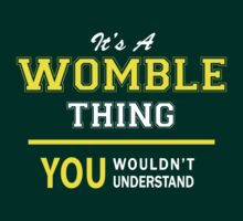 It's A WOMBLE thing, you wouldn't understand !! by satro