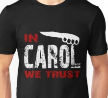 In Carol We Trust Unisex T-Shirt