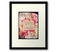 Let's ... Framed Print