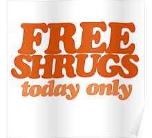 Free Shrugs Poster