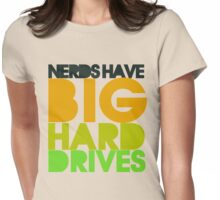 Nerds have big hard drives Womens Fitted T-Shirt
