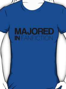 Majored in Fanfiction T-Shirt