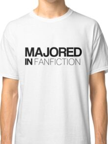 Majored in Fanfiction Classic T-Shirt