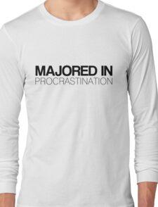 Majored in Procrastination Long Sleeve T-Shirt