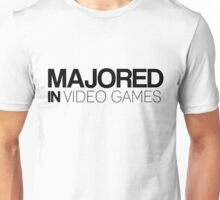 Majored in Video Games Unisex T-Shirt