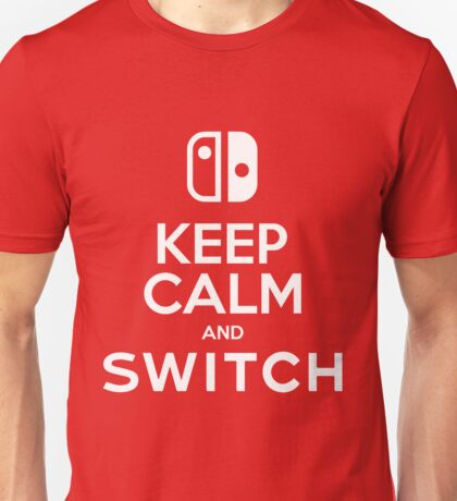 KEEP CALM AND SWITCH Unisex T-Shirt