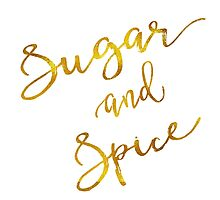 Sugar and Spice Gold Faux Foil Metallic Motivational Quote Photographic Print