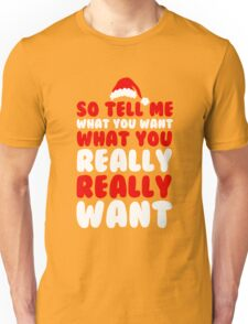 SO TELL ME WHAT YOU WANT  Unisex T-Shirt