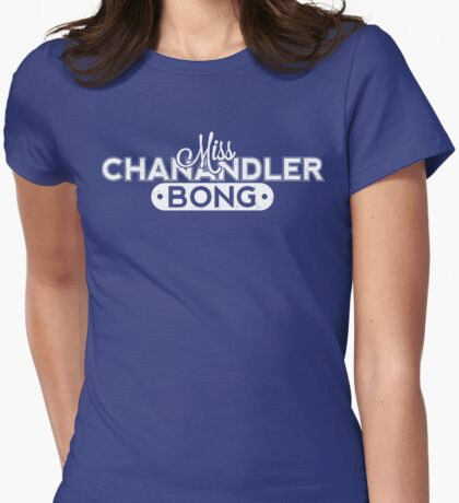 Friends: *Miss* Chanandler Bong Womens Fitted T-Shirt