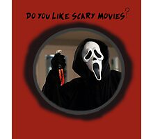 do you like scary movies? Photographic Print