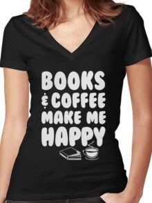 BOOKS & COFFEE MAKE ME HAPPY Women's Fitted V-Neck T-Shirt