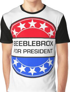 BEEBLEBROX FOR PRESIDENT Graphic T-Shirt