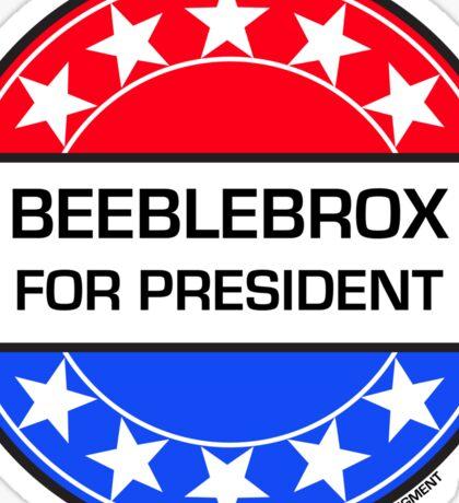 BEEBLEBROX FOR PRESIDENT Sticker
