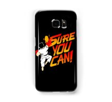 SURE YOU CAN! Samsung Galaxy Case/Skin