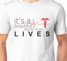 IT'S beautiful day to save lives white Unisex T-Shirt