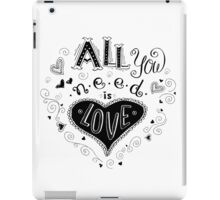 All you need is love, hand written lettering  iPad Case/Skin
