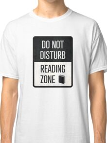 Do not disturb, Reading zone - book lover christmas gift Classic T-Shirt