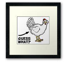 Guess What Chicken Butt Framed Print