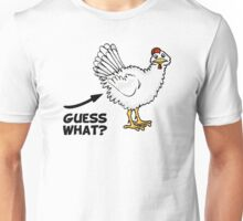 Guess What Chicken Butt Unisex T-Shirt