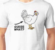 Guess What Chicken Butt Unisex T-Shirt