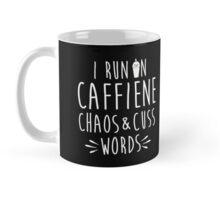 CAFFIENE CHAOS & CUSS Mug
