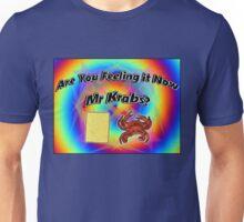Are You Feeling It Now Mr Krabs? (SpongeBob) Unisex T-Shirt
