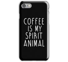 COFFEE IS MY SPIRIT ANIMAL iPhone Case/Skin
