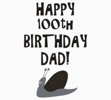 Happy 100th Birthday Dad! by funkyworm