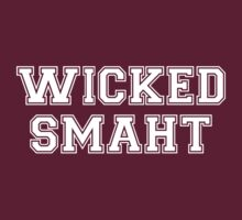 Wicked Smart (Smaht) College Boston by TheShirtYurt