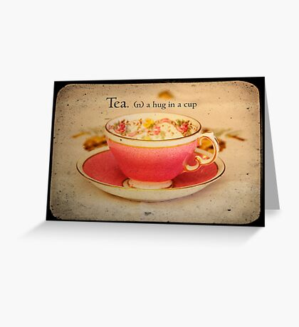 'Tea; A hug in cup' typography on vintage tea cup and saucer photograph Greeting Card