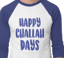 Happy Challah Days Men's Baseball ¾ T-Shirt