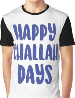 Happy Challah Days Graphic T-Shirt