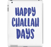 Happy Challah Days iPad Case/Skin