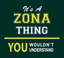 It's A ZONA thing, you wouldn't understand !! by satro