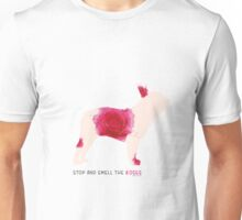 Stop and smell the roses Unisex T-Shirt