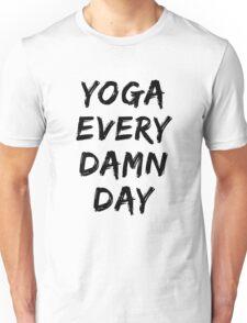 "Yoga Workout Clothes - ""Yoga Every Damn Day"" - Yoga Clothes Women & Men - Workout Clothes Women & Men Unisex T-Shirt"