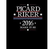 """Picard Riker"" 2016 - ""Make it so"" Parody Election T-shirt Photographic Print"