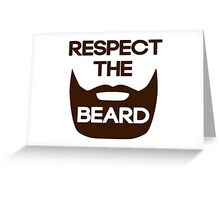 Respect The Beard Greeting Card