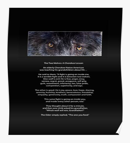 """Wolf Eyes"" The TWO WOLVES CHEROKEE TALE  Poster"