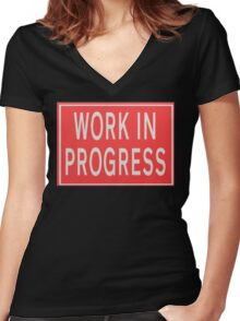 Work in progress Road sign Women's Fitted V-Neck T-Shirt