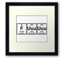 Rage Fuuuuuu Periodic Table Element Symbols Framed Print