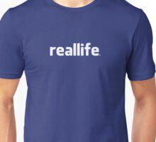Real Life Unisex T-Shirt