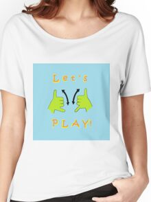 ASL Let's PLAY! Women's Relaxed Fit T-Shirt