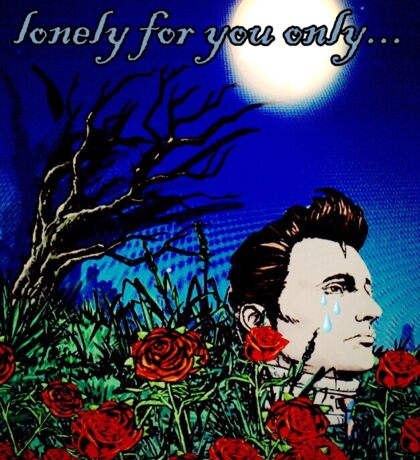 Lonely for you only... Sticker