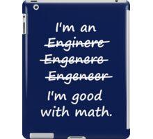 I'm an Engineer I'm Good at Math iPad Case/Skin