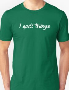 I Spill Things Clumsy Goofy T-Shirt